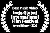 Best Music Video - Indo Global International Film Festival - Award Winner - 2020