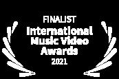 Finalist - International Music Video Awards - 2021